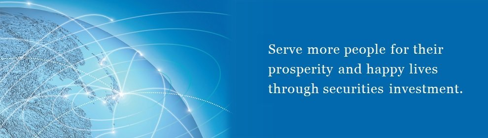Serve more people for their prosperity and happy lives through securities investment.